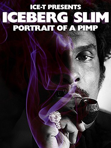 - Iceberg Slim: A Portrait of a Pimp