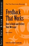 img - for Feedback That Works: How to Build and Deliver Your Message (Ideas Into Action Guidebooks) by Weitzel, Sloan R. (September 5, 2000) Paperback book / textbook / text book