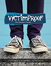 Victimproof Teacher's Guide: Anti-Bullying Lesson Plans to Accompany the Victimproof Book and DVD by Tom Thelen