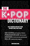 #10: The KPOP Dictionary: 500 Essential Korean Slang Words and Phrases Every K-Pop, K-Drama, K-Movie Fan Should Know