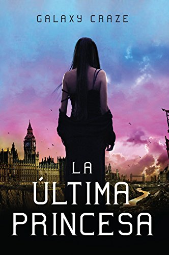 La última princesa (Spanish Edition) by [Craze, Galaxy]