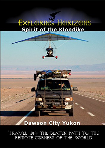 exploring-horizons-spirit-of-the-klondike-dawson-city-yukon