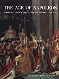 The Age of Napoleon : Costume from Revolution to Empire, 1789-1815, , 0300201397