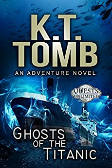 Ghosts of the Titanic (Quests Unlimited Book 4) by [Tomb, K.T.]