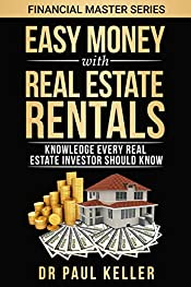 Easy Money With Real Estate Rentals: Knowledge every Real Estate Investor Should Know (Financial Master Series Book 2)