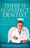 There Is No Perfect Dentist, Neil Gerrard, 0982859007