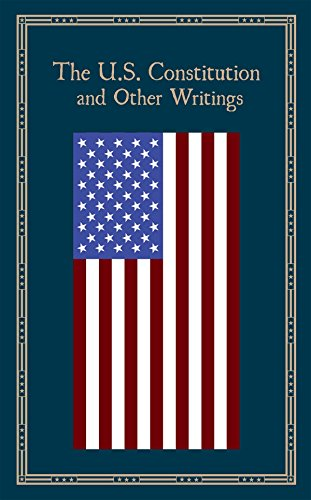 U.S. Constitution and Other Writings (Leather-bound Classics)