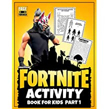 Fortnite Activity Book (Part 1): Ultimate Fortnite Activity Book for Kids (Unofficial book)