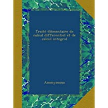 Traité élémentaire de calcul differentiel et de calcul integral