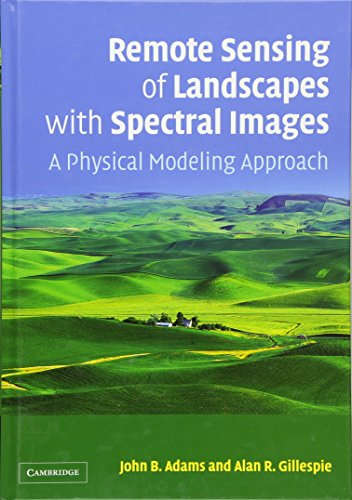 Remote Sensing of Landscapes with Spectral Images: A Physical Modeling Approach (Topics in Remote Sensing)