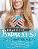 The Book of Psalms 101-150 Journal: One Chapter a Day