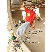 Skateboarding Globally