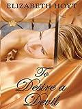 To Desire a Devil, Elizabeth Hoyt, 1410424952