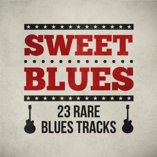 Sweet Blues- 23 Rare Blues Tracks