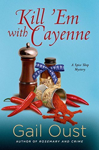 Kill 'Em with Cayenne: A Mystery (Spice Shop Mystery Series Book 2)