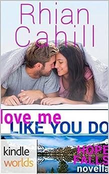 Hope Falls: Love Me Like You Do (Kindle Worlds Novella) by [Cahill, Rhian]