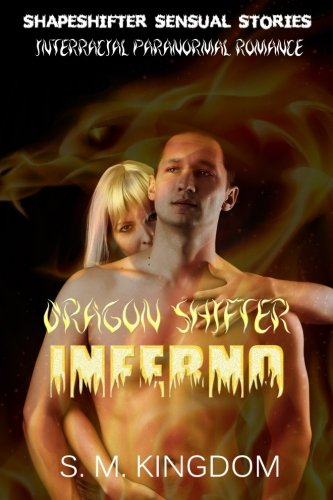 Read Online Interracial Paranormal Romance: Dragon Shifter Inferno: Shapeshifter Sensual Stories (Dragon Fire Dance Free Bonus Series) pdf