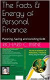 The Facts & Energy of Personal Finance: Planning, Saving and Avoiding Debt