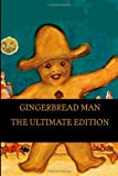 Gingerbread Man: the Ultimate Edition, Joseph Jacobs and Robert Chambers, 149744571X