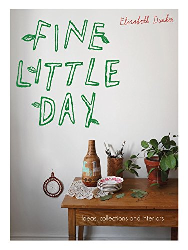 Fine Little Day: Ideas, Collections and Interiors PDF