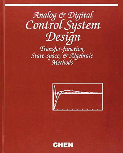 Digital Analog Systems - Analog and Digital Control System Design: Transfer-Function, State-Space, and Algebraic Methods
