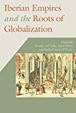 Iberian Empires and the Roots of Globalization