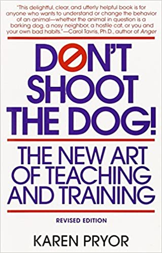 Don't Shoot The Dog! Book by Karen Pryor