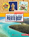 What s Great about Puerto Rico? (Our Great States)