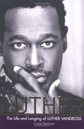 Luther: The Life and Longing of Luther Vandross pdf epub