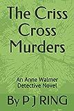 The Criss Cross Murders: An Anne Walmer Detective Novel (Anne Walmer Dectective Series)