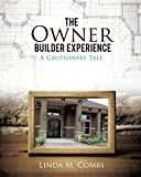 img - for The Owner Builder Experience by Linda M. Combs (2014-06-26) book / textbook / text book