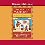 The Minor Adjustment Beauty Salon: No. 1 Ladies' Detective Agency, Book 14 | Alexander McCall Smith