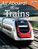 img - for All Aboard! How Trains Work (TIME FOR KIDS  Nonfiction Readers) book / textbook / text book