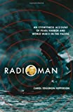 Radioman: An Eyewitness Account of Pearl Harbor and World War II in the Pacific First edition by Hipperson, Carol Edgemon (2008) Paperback