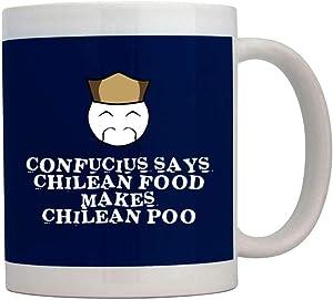 Teeburon Confucius says Chilean food makes Chilean poo! Mug 11 ounces ceramic