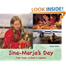 Iina-Marja's Day: From Dawn to Dusk in Lapland (A Child's Day)