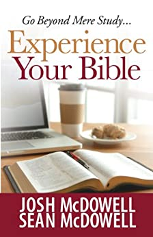 Experience Your Bible by [McDowell, Josh]