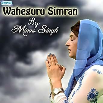 Waheguru Simran by Minoo Singh on Amazon Music - Amazon.com