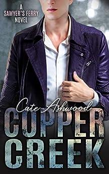 Copper Creek: A Sawyer's Ferry Novel by [Ashwood, Cate]