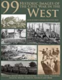 99 Historic Images of the Civil War in the West, Garry E. Adelman, Justin A. Shaw, 0978550897
