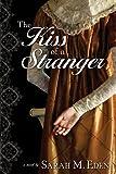 The Kiss of a Stranger: A Regency Romance