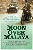 img - for Moon Over Malaya: The 2nd Argylls and Plymouth Argyll Royal Marines in Malaya and Singapore book / textbook / text book