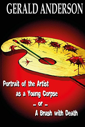 Portrait of the Artist as a Young Corpse ... or ... A Brush with Death (The Otter Tail County Mysteries Book 6)