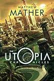 The Utopia Chronicles (Atopia Series)