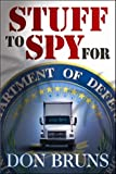 Stuff to Spy For, Don Bruns, 1608090027