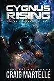 Cygnus Rising: Humanity Returns to Space (Cygnus Space Opera) (Volume 1)