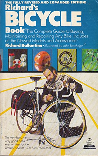 Richard's Bicycle Book: A Manual of Bicycle Maintenance and Enjoyment -- First 1st Printing