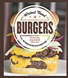 img - for Wicked Good Burgers: Fearless Recipes and Uncompromising Techniques for the Ultimate Patty book / textbook / text book