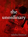 The Unordinary (The Ghost Story Trilogy Book 2)