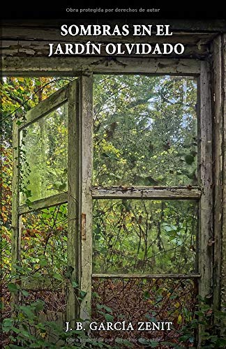 Sombras en el jardín olvidado: Amazon.es: García Zenit, J. B.: Libros